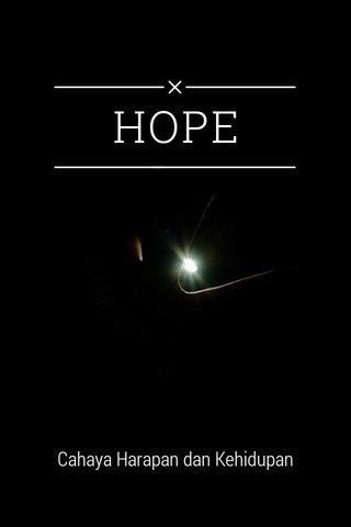 HOPE Cahaya Harapan dan Kehidupan