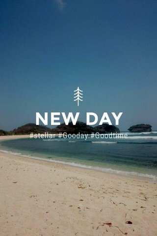 NEW DAY #stellar #Gooday #Goodtime
