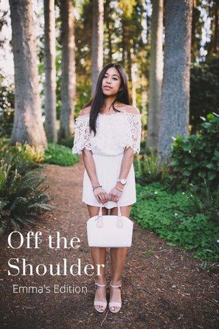 Off the Shoulder Emma's Edition