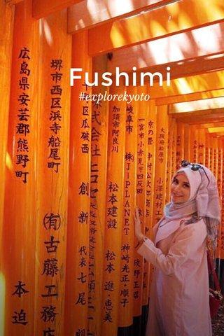 Fushimi #explorekyoto