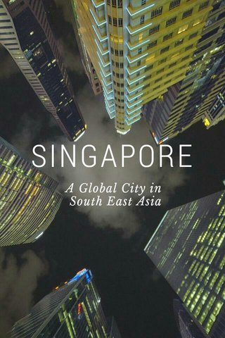 SINGAPORE A Global City in South East Asia