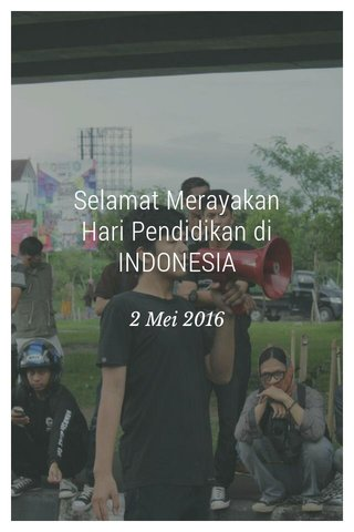 Selamat Merayakan Hari Pendidikan di INDONESIA 2 Mei 2016