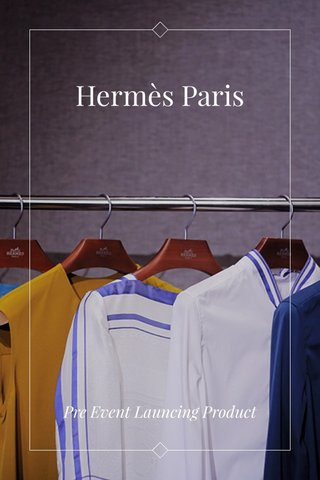 Hermès Paris Pre Event Launcing Product