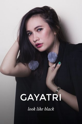 GAYATRI look like black