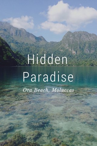 Hidden Paradise Ora Beach, Moluccas