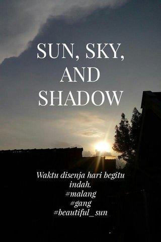 SUN, SKY, AND SHADOW Waktu disenja hari begitu indah. #malang #gang #beautiful_sun