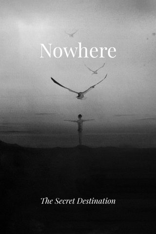 Nowhere The Secret Destination