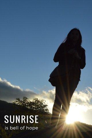 SUNRISE is bell of hope