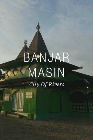 BANJAR MASIN City Of Rivers