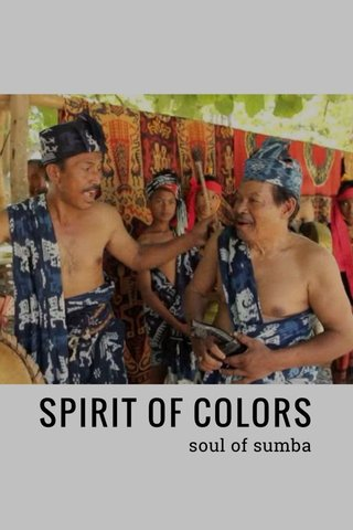 SPIRIT OF COLORS soul of sumba