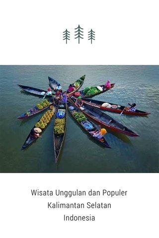 Wisata Unggulan dan Populer Kalimantan Selatan Indonesia