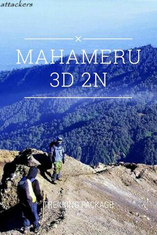 MAHAMERU 3D 2N TREKKING PACKAGE