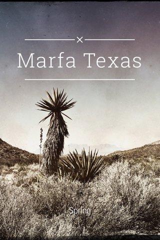 Marfa Texas Spring