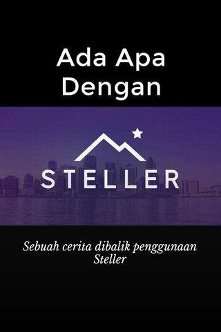 Ada Apa Dengan Sebuah cerita dibalik penggunaan Steller