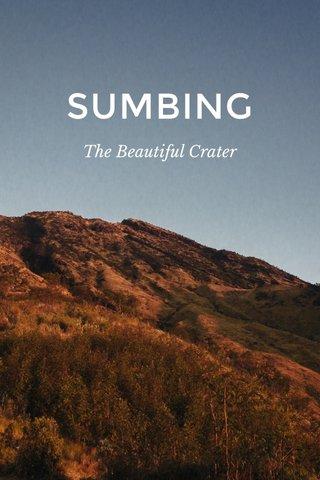 SUMBING The Beautiful Crater