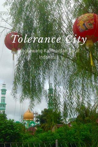 Tolerance City Singkawang Kalimantan Barat Indonesia