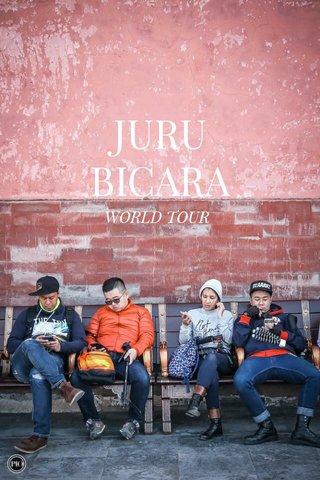 JURU BICARA WORLD TOUR