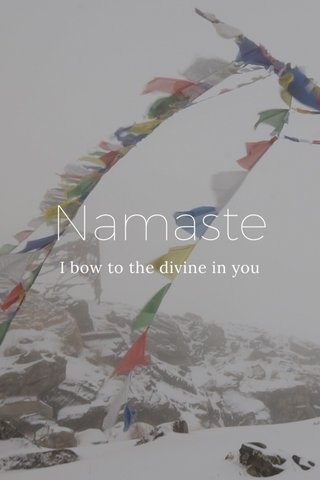 Namaste I bow to the divine in you