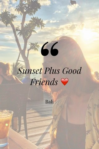 Sunset Plus Good Friends ❤️ Bali