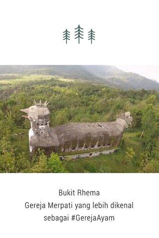 Bukit Rhema Gereja Merpati yang lebih dikenal sebagai #GerejaAyam