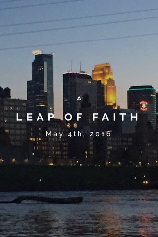 LEAP OF FAITH May 4th, 2016