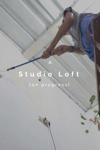 Studio Loft [on progress]