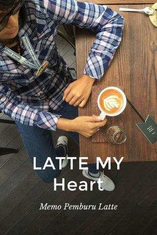 LATTE MY Heart Memo Pemburu Latte