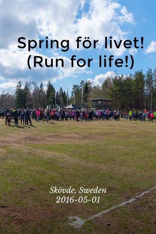Spring för livet! (Run for life!) Skövde, Sweden 2016-05-01