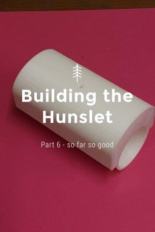 Building the Hunslet Part 6 - so far so good