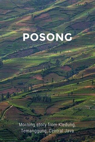 POSONG Morning story from Kledung, Temanggung, Central Java
