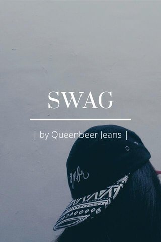 SWAG | by Queenbeer Jeans |