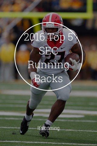 2016 Top 5 SEC Running Backs It's coming