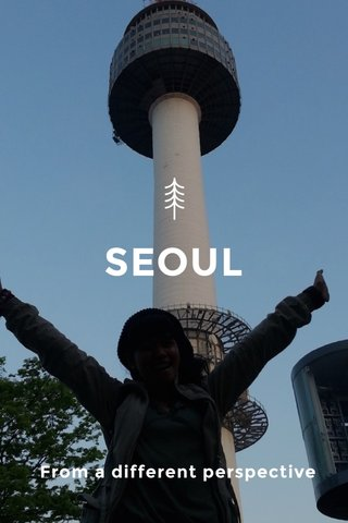 SEOUL From a different perspective
