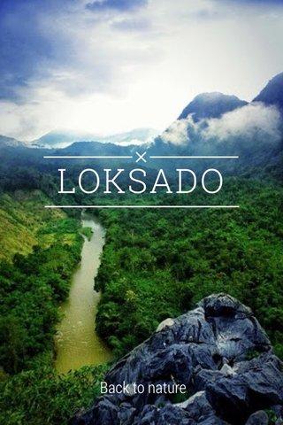 LOKSADO Back to nature