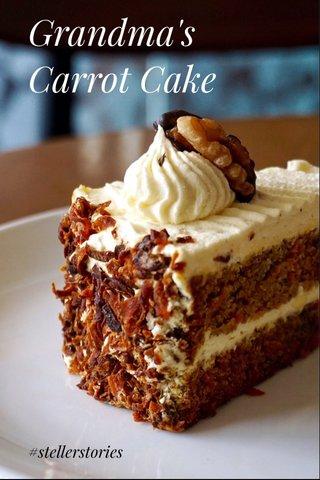 Grandma's Carrot Cake #stellerstories