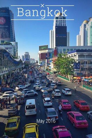 Bangkok May 2016