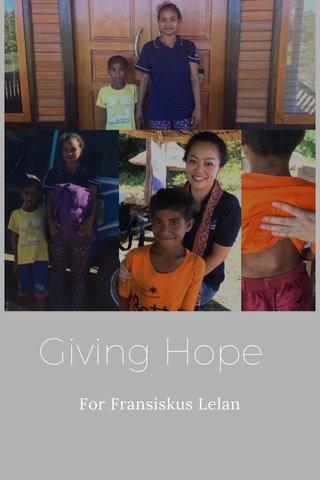 Giving Hope For Fransiskus Lelan