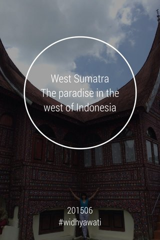 West Sumatra The paradise in the west of Indonesia 201506 #widhyawati