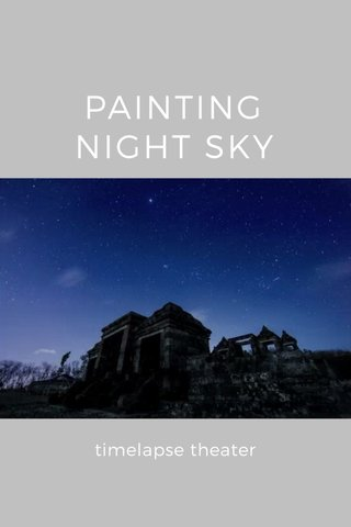 PAINTING NIGHT SKY timelapse theater