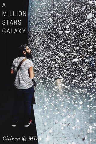 A MILLION STARS GALAXY Citizen @ MDW