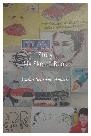 Story My Sketch Book Cuma Seorang Amatir