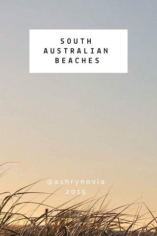 SOUTH AUSTRALIAN BEACHES @ashrynovia 2015