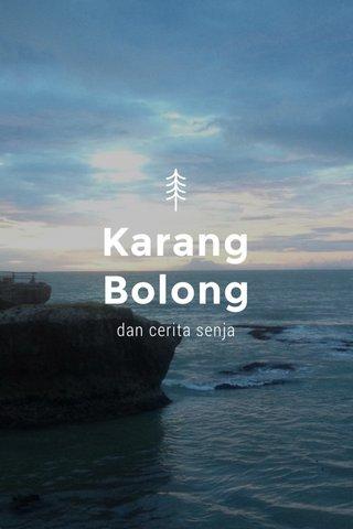 Karang Bolong dan cerita senja