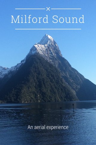 Milford Sound An aerial experience