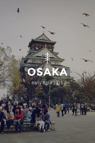 OSAKA early April 2016