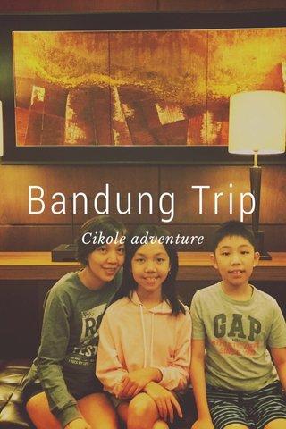 Bandung Trip Cikole adventure
