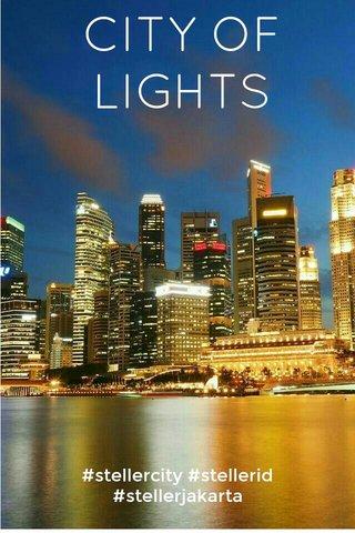 CITY OF LIGHTS #stellercity #stellerid #stellerjakarta