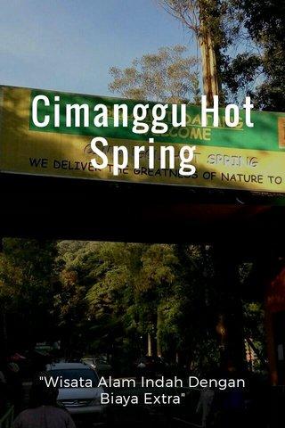 "Cimanggu Hot Spring ""Wisata Alam Indah Dengan Biaya Extra"""