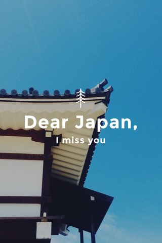 Dear Japan, I miss you