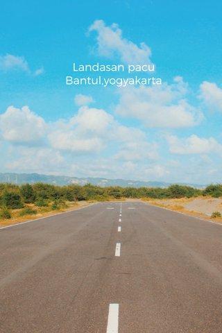Landasan pacu Bantul,yogyakarta